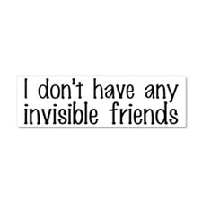 I Don't Have Any Invisible Friends Car Magnet 10 x