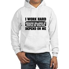 I work hard because millions on welfare Hoodie