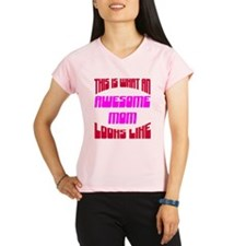 Awesome Mom Looks Like Performance Dry T-Shirt