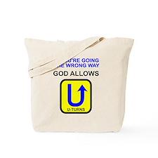 God allows U-turns Tote Bag
