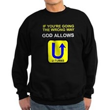 God allows U-turns Sweatshirt