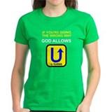 God allows U-turns Tee