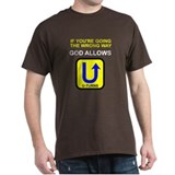 God allows U-turns T-Shirt