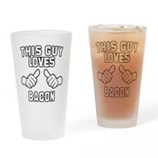 This Guy Loves Bacon Drinking Glass