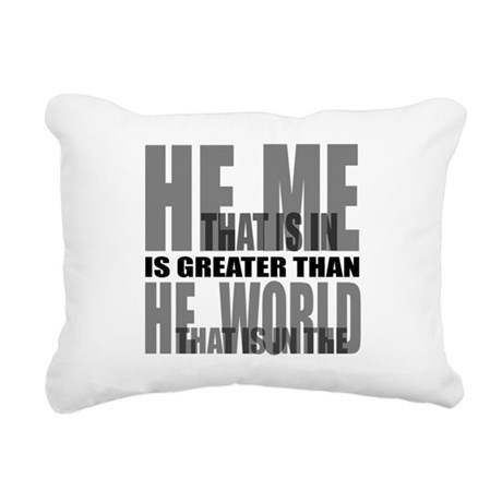He is Greater Rectangular Canvas Pillow