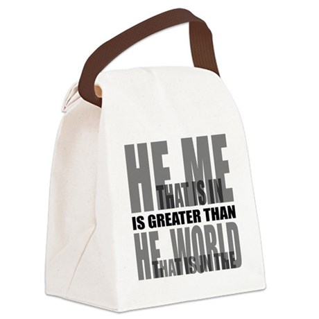 He is Greater Canvas Lunch Bag