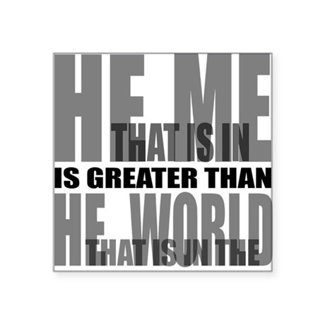 "He is Greater Square Sticker 3"" x 3"""
