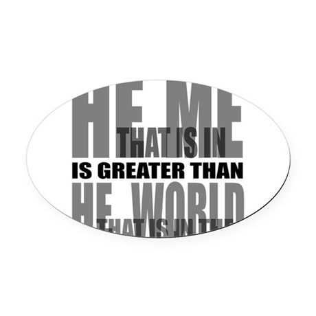 He is Greater Oval Car Magnet