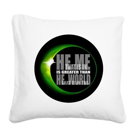 heisgreater3.png Square Canvas Pillow