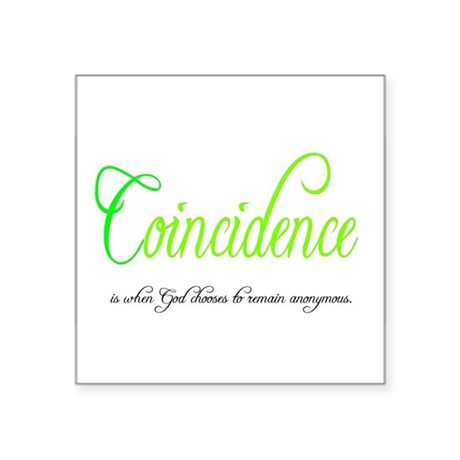 "coincidence Square Sticker 3"" x 3"""
