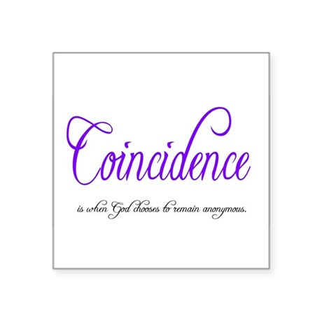 coincidence Square Sticker 3&quot; x 3&quot;