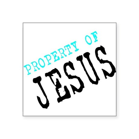 "Property of Jesus Square Sticker 3"" x 3"""