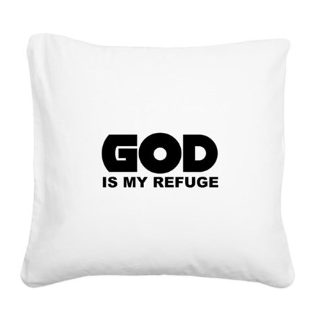 God is Refuge Square Canvas Pillow
