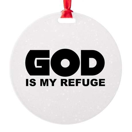 God is Refuge Round Ornament
