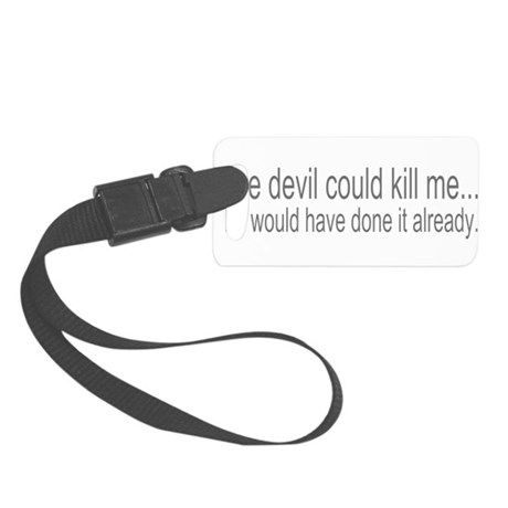 devilcouldve3.png Small Luggage Tag