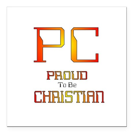 "Proud to be Christian Square Car Magnet 3"" x 3"""