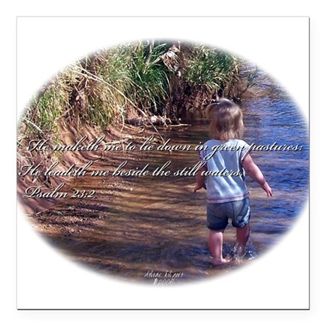 "Wading Psalms 23:2 Square Car Magnet 3"" x 3"""