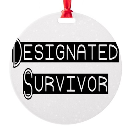 designated survivor Round Ornament
