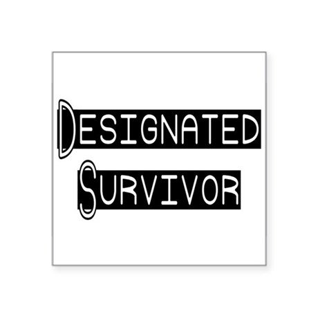 "designated survivor Square Sticker 3"" x 3"""