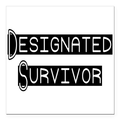 "designated survivor Square Car Magnet 3"" x 3"""