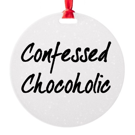 Confessed Chocoholic Round Ornament