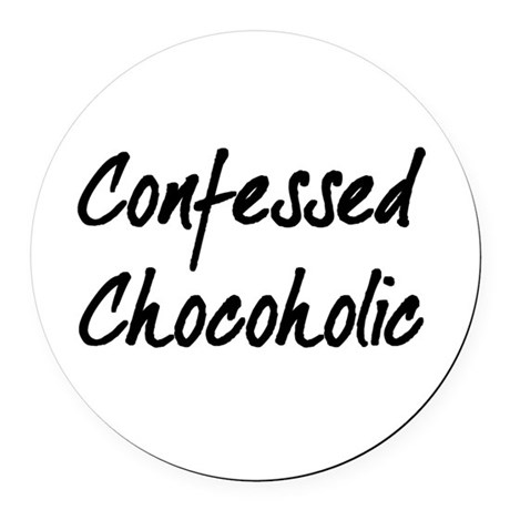 Confessed Chocoholic Round Car Magnet