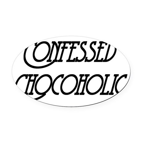 Confessed Chocoholic Oval Car Magnet