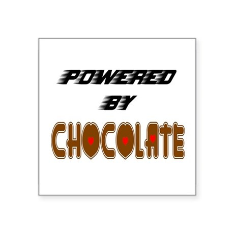 "Powered by Chocolate Square Sticker 3"" x 3"""