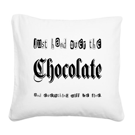 Hand Over the Chocolate Square Canvas Pillow