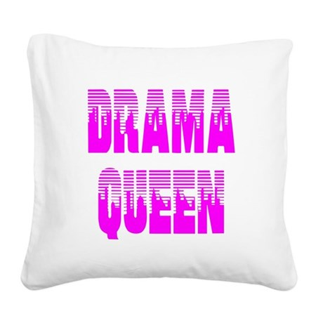 dramaqueen7.png Square Canvas Pillow