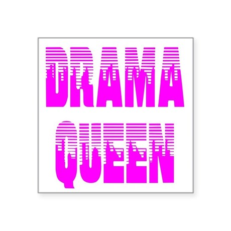 "dramaqueen7.png Square Sticker 3"" x 3"""
