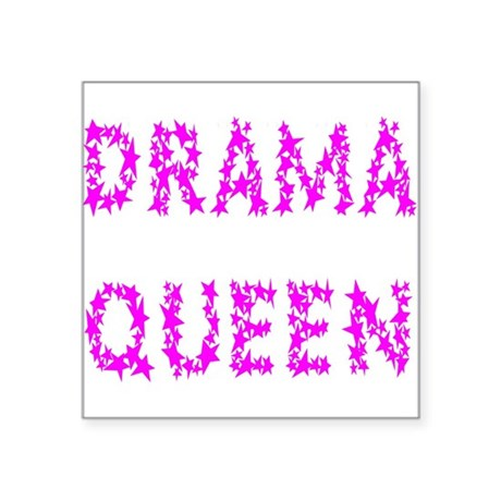"dramaqueen5.png Square Sticker 3"" x 3"""