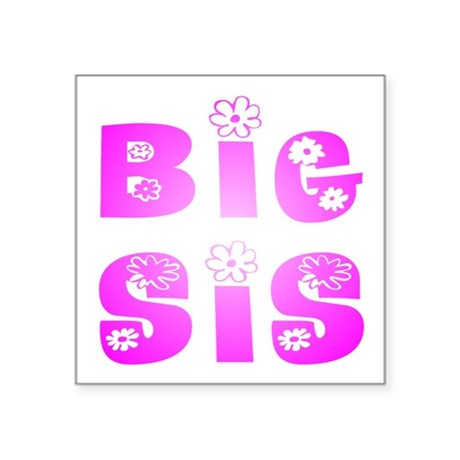 "bigsis2.JPG Square Sticker 3"" x 3"""