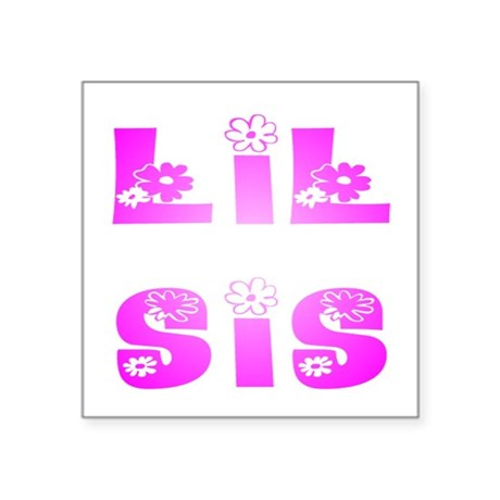 "lilsis2.JPG Square Sticker 3"" x 3"""