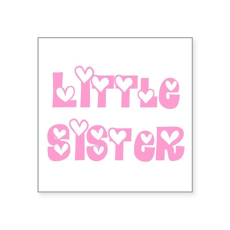 "littlesister.png Square Sticker 3"" x 3"""
