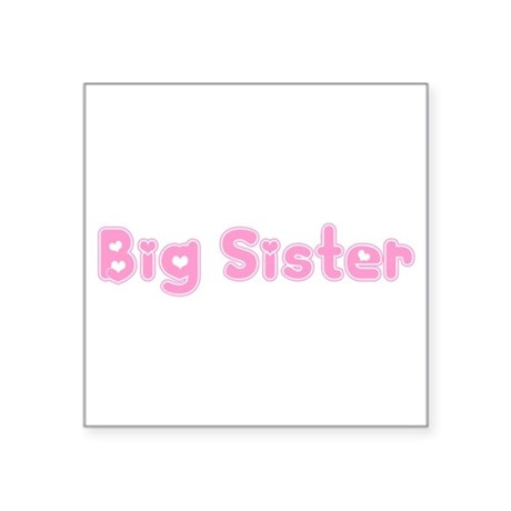 bigsister3.png Square Sticker 3&quot; x 3&quot;