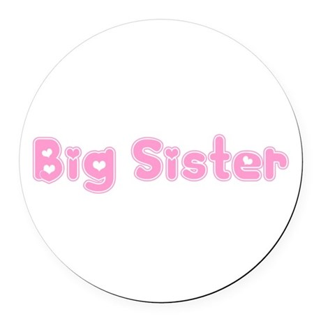 bigsister3.png Round Car Magnet