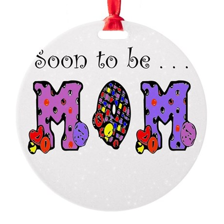 Soon to be MOM Round Ornament