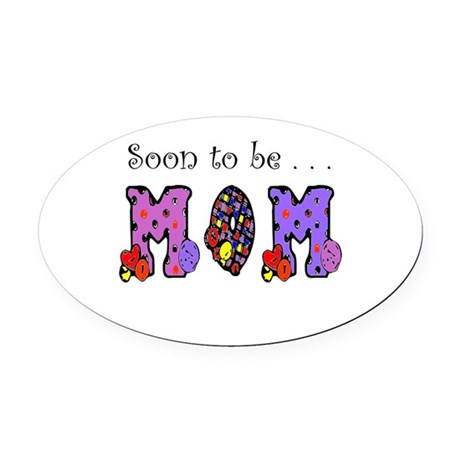 Soon to be MOM Oval Car Magnet