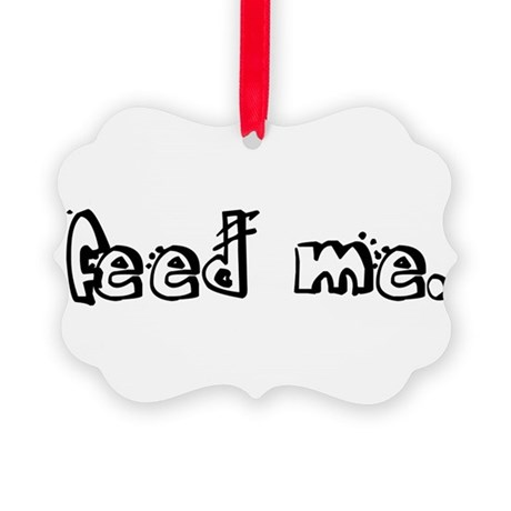 feedme2.png Picture Ornament