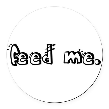feedme2.png Round Car Magnet