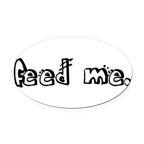 feedme2.png Oval Car Magnet