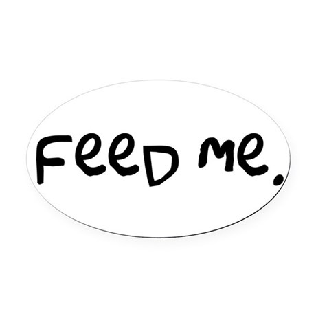 feedme3.png Oval Car Magnet