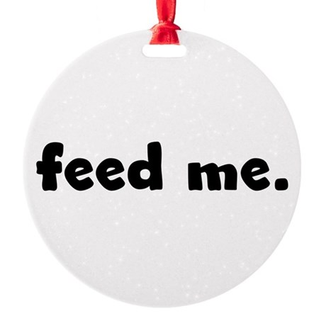 feedme.png Round Ornament