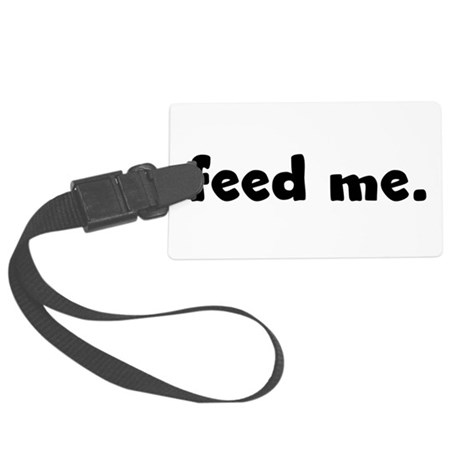 feedme.png Large Luggage Tag