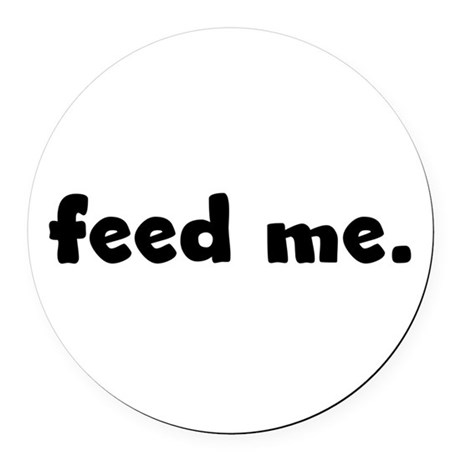 feedme.png Round Car Magnet