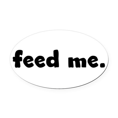 feedme.png Oval Car Magnet