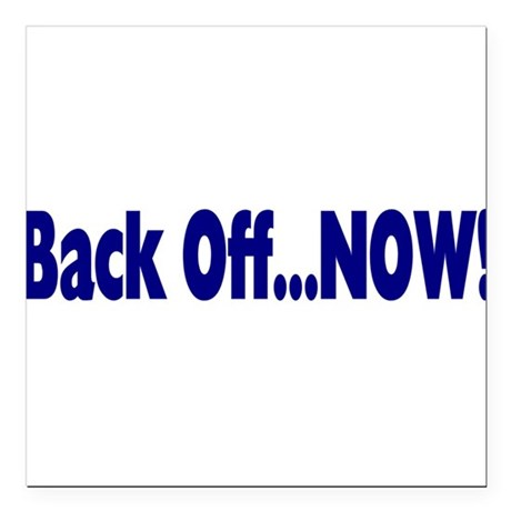 "backoff.png Square Car Magnet 3"" x 3"""