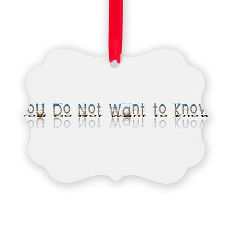 notwantknow.png Picture Ornament