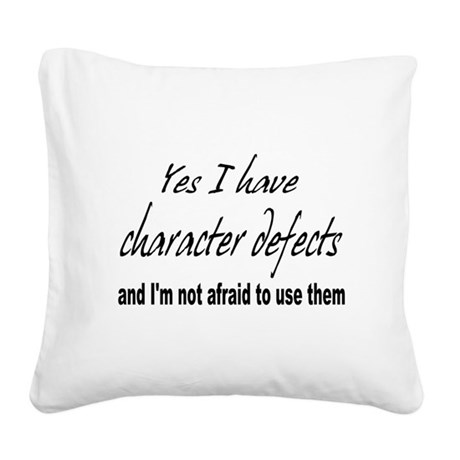 character defects Square Canvas Pillow